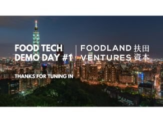 Foodland Ventures Holds First Food Tech Demo Day Featuring 6 Food Tech Startups Operating Across APAC, SEA and North America