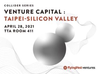 flyingVest Ventures Collider Series:Venture Capital Taipei-Silicon Valley