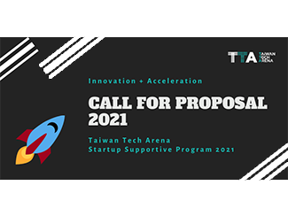 Taiwan Tech Arena 2021 Request for Proposal of International Startup Supporting Program